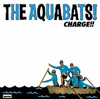 "The Aquabats ""Charge!"" (2006)"