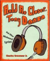 """Hold me Closer, Tony Danza, and Other MisHeard Musical Lyrics"" (2010)"